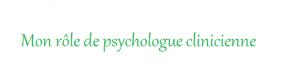 Role d'une psychologue clinicienne à Rennes